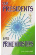 Our Presidents and Prime Ministers