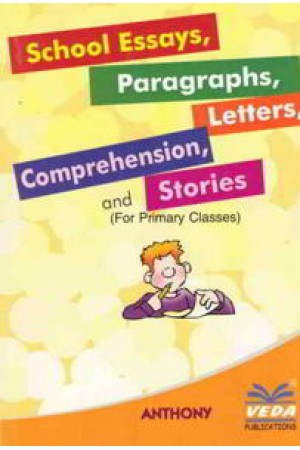 School Essays, Paragraphs, letters, Comprehension, Stories (for Primary Classes)