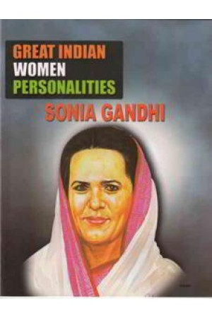 Great Indian Women Personalities Soniya Gandhi
