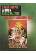 Great Indian Women Personalities jansi Lakshmi Bai