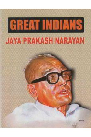 Great Indians Jaya Prakash Narayan