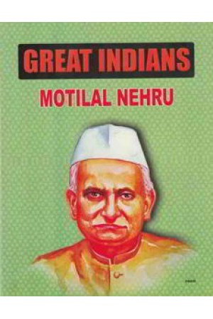Great Indians Motilal Nehru
