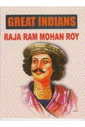 Great Indians Raja Ram Mohan Roy