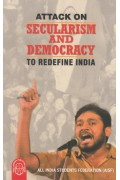 Attack On Secularism And Democracy To Redefine India
